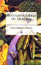Recetario Nahua De Morelos (Spanish Edition)…