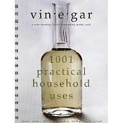 Vinegar: 1001 Practical Household Uses