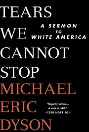 Tears We Cannot Stop: A Sermon to White…