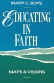 Educating in Faith: Maps and Visions av Mary…