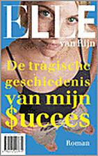 De tragische geschiedenis van mijn succes by…