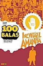 100 Balas, Vol. 04: Inevitável Amanhã by…