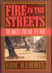 Fire in the Streets: The Battle for Hue, Tet…