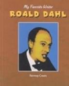 Roald Dahl (My Favorite Writer) by Rennay…