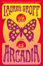 Arcadia by Lauren Groff