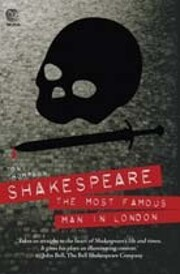 Shakespeare: The Most Famous Man in London…