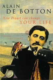 How Proust Can Change Your Life de Alain De…