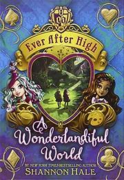 Wonderlandiful World - Ever After High -…
