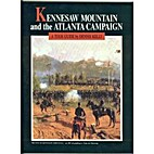 Kennesaw Mountain and the Atlanta Campaign:…