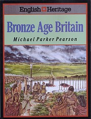 English Heritage book of Bronze Age Britain…