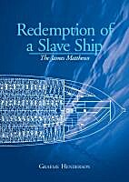 Redemption of a slave ship : the James…
