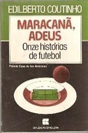 Maracanã, Adeus Onze Histórias de futebol…