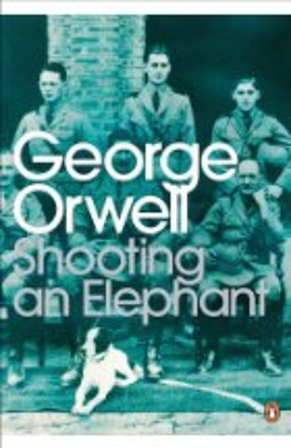 Shooting an Elephant - George Orwell