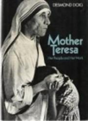 Mother Teresa, her people and her work av…