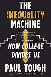 The Inequality Machine: How College Divides…