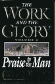 Work and the Glory, Vol 6: Praise to the Man…