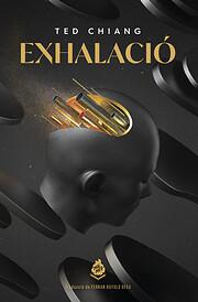 Exhalación af Ted Chiang