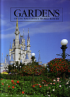 Gardens of the Walt Disney World Resort: A…