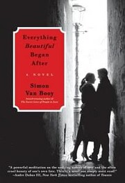 Everything Beautiful Began After: A Novel…