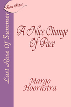 A Nice Change of Pace by Margo Hoornstra
