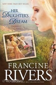 Her daughter's dream por Francine Rivers