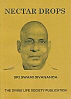 Nectar Drops by Swami Sivananda Saraswati