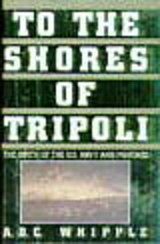 To the Shores of Tripoli: The Birth of the…