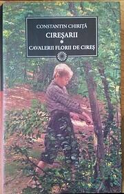 Cavalerii florii de cires (Ciresarii, #1)