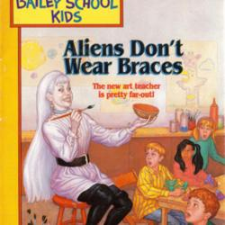 Aliens Don't Wear Braces by Debbie Dadey | LibraryThing
