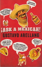 Ask a Mexican by Gustavo Arellano