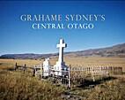 Grahame Sydney's Central Otago by…