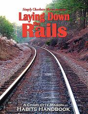 Laying down the Rails : A Charlotte Mason…