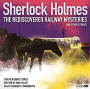 Sherlock Holmes: The Rediscovered Railway…