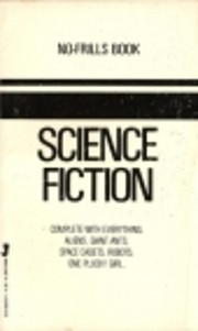 Science Fiction: Complete with Everything:…