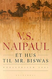 Et hus til mr. Biswas : roman de V. S.…