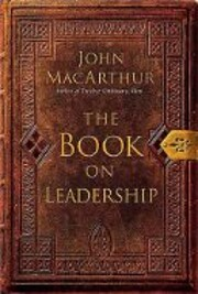 The Book On Leadership av John MacArthur