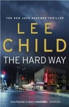 The Hard Way (Jack Reacher Novels) by Lee…