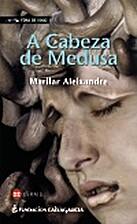 A cabeza de Medusa by Marilar Aleixandre