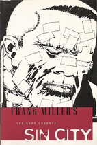 Sin City: The Hard Goodbye by Frank Miller
