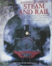 Illustrated Book of Steam and Rail: The…