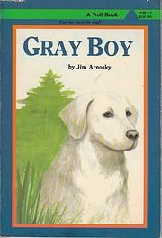 Gray Boy: A Story – tekijä: Jim Arnosky
