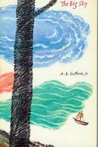 The Big Sky by A.B. Jr Guthrie