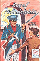 Boy of Philadelphia : A Story About the…