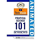 Political Science 101: The Animated TextVook…