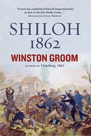 Shiloh, 1862: The First Great and Terrible…