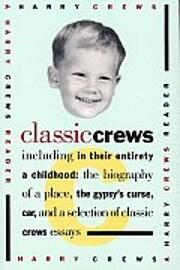 Classic Crews: A Harry Crews Reader de Harry…