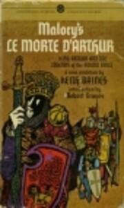 Malory's Le Morte d'Arthur: A New Rendition…
