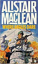 Where Eagles Dare by Alistair Maclean