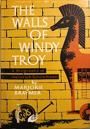 The Walls of Windy Troy: A Biography of…
