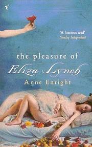 The Pleasure of Eliza Lynch: A Novel de Anne…